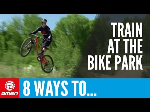 8 Ways To Improve Your Fitness At The Bike Park