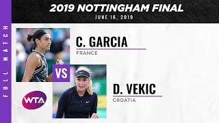Caroline Garcia vs. Donna Vekic | Full Match | 2019 Nottingham Final