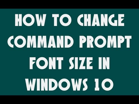 How to change command prompt font size in windows 10