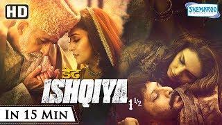 Dedh Ishqiya (2014)(HD) Hindi Full Movie in 15mins - Madhuri Dixit | Naseeruddin Shah | Arshad Warsi