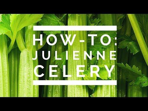 How-To: Julienne Celery