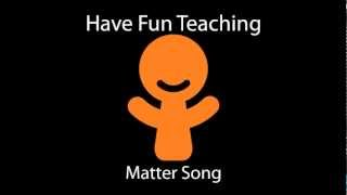 Matter Song (Learn About Matter for Kids - Audio)