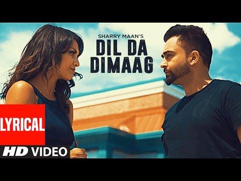 Sharry Mann : Dil Da Dimaag (Full Lyrical Video) Latest Punjabi Songs 2016   Nick Dhammu   T Series