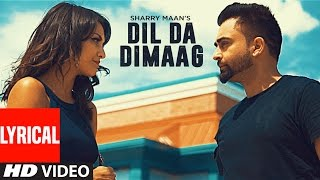"""Sharry Mann"": Dil Da Dimaag (Full Lyrical Video) Latest Punjabi Songs 2016 