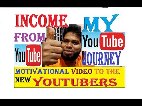 I GOT INCOME FROM YOUTUBE - MY YOUTUBE JOURNEY- A MOTIVATIONAL VIDEO TO THE NEW YOUTUBERS