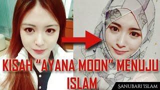 Kisah Inspiratif AYANA MOON menemukan ISLAM