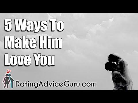 5 Ways To Make Him Love You