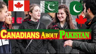 What CANADIANS think about Pakistan?