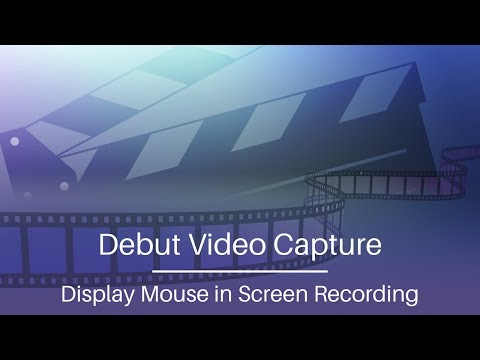 Debut Video Capture Tutorial   Display Mouse in Screen Recording