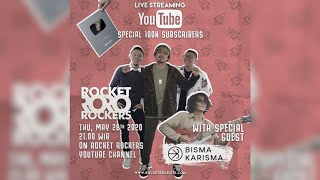 ROCKET ROCKERS LIVE SPECIAL 100K SUBSCRIBERS WITH BISMA KARISMA
