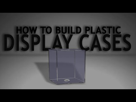 How To Build Plastic Display Cases