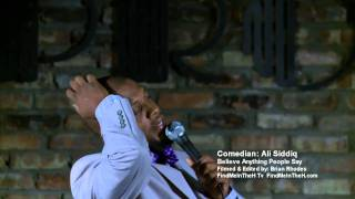 """Comedian Ali Siddiq """"Believe Anything People Say"""""""