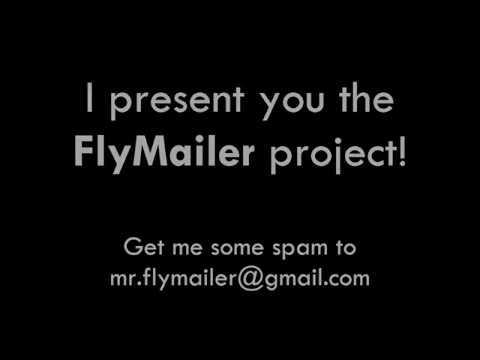 The FlyMailer Project - Send me spam!