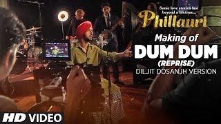 Making of Dum Dum (Reprise) Diljit Dosanjh Version Song | Phillauri | Anushka Sharma | Shashwat