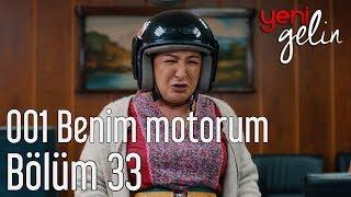 Download Yeni Gelin 33. Bölüm - 001 Benim Motorum Video