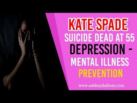 Kate Spade Suicide Dead At 55 - Depression - Mental Illness Prevention