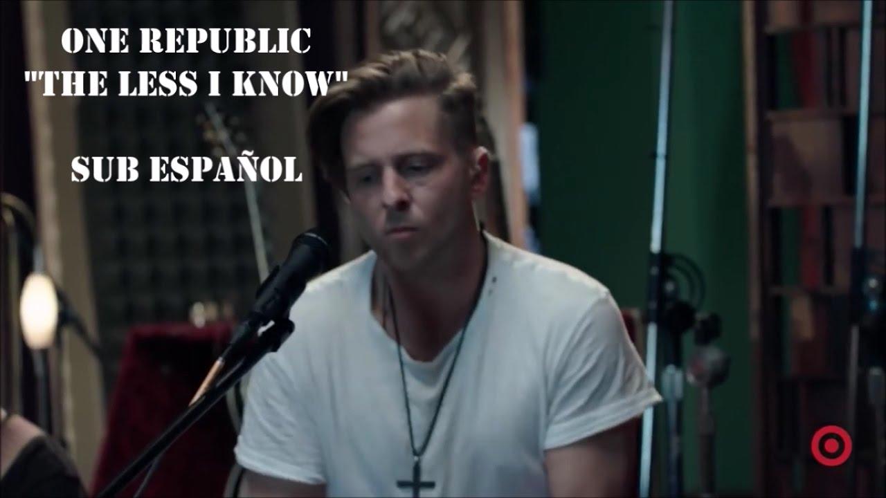 OneRepublic - The Less I Know