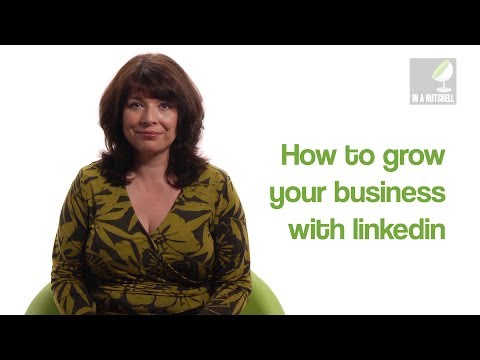 How to grow your business with LinkedIn - In a nutshell