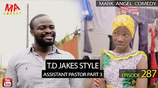 T.D. JAKES STYLE (Mark Angel Comedy) (Episode 287)