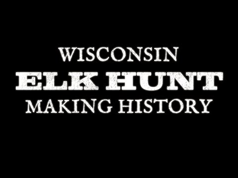 Wisconsin's First Ever Managed Elk Hunt - Apply for a Tag Now!