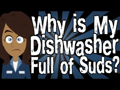 Why is My Dishwasher Full of Suds?