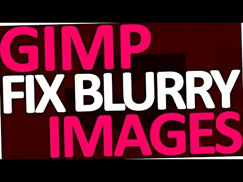 How to fix blurry images in Gimp 2.8