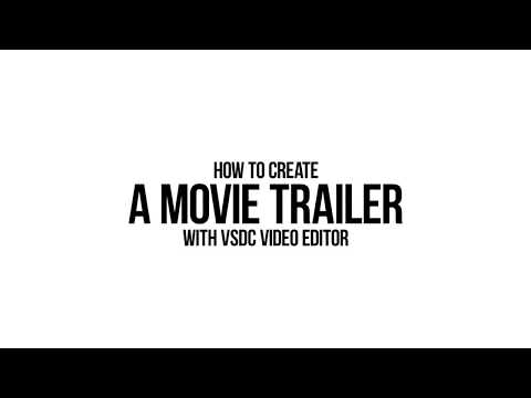 How to make a movie trailer with VSDC Free Video Editor