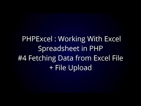 PHPExcel : Working With Excel Spreadsheet in PHP #4 Fetching Data from Excel File + Upload