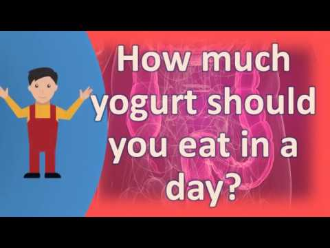 How much yogurt should you eat in a day ? | Best and Top Health Answers
