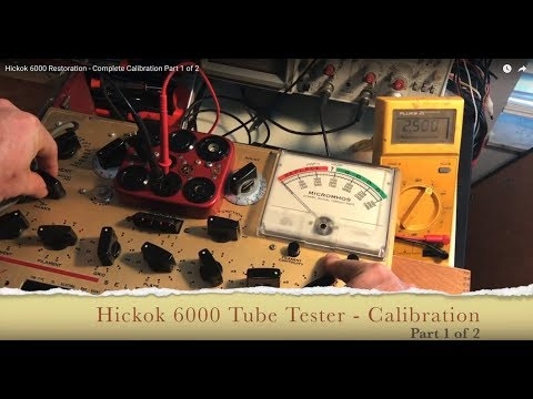 Hickok 6000 Tube Tester Restoration - Complete Calibration Part 1 of 2
