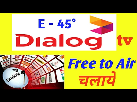 Dialog tv E-45° dish me Free to Air Channel chalna MPEG 4 Setobox me