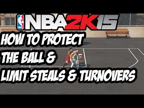 NBA2K15 HOW TO PROTECT THE BALL FROM STEALS AND LIMIT TURNOVERS