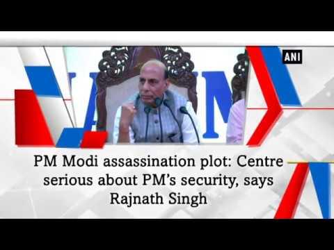 PM Modi assassination plot: Centre serious about PM's security, says Rajnath Singh