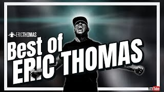Best of Eric Thomas | Powerful Motivation