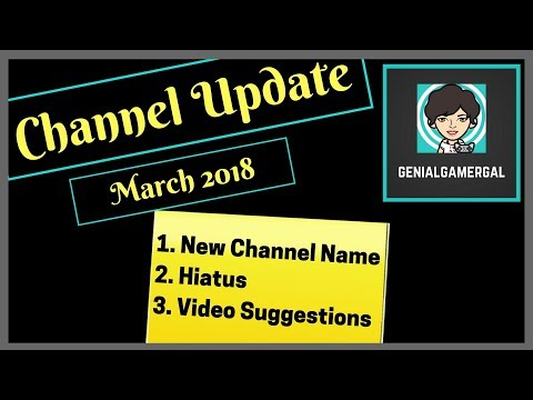 Channel Update | New Channel Name, Hiatus, Video Suggestions | Mar 2018