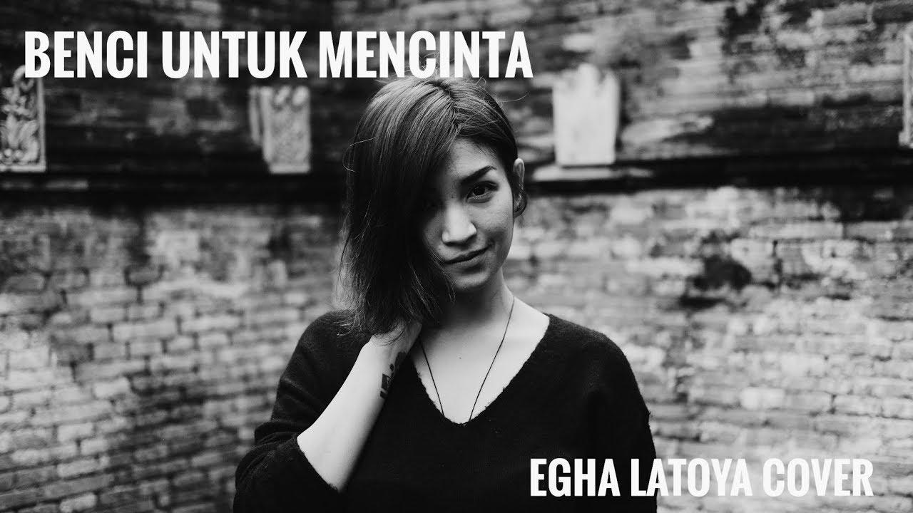 EGHA DE LATOYA - BENCI UNTUK MENCINTA (NAIF) - LIVE ACOUSTIC