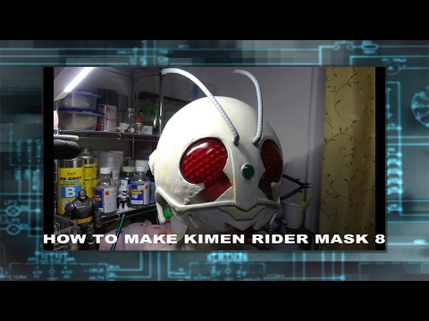 How to make kamen rider mask  8 仮面ライダーのマスクの作り方 8