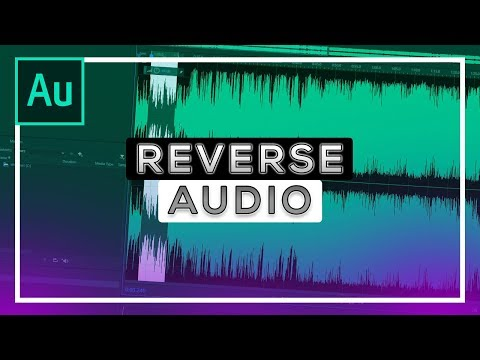 How To: Reverse Audio in Adobe Audition CC 2018