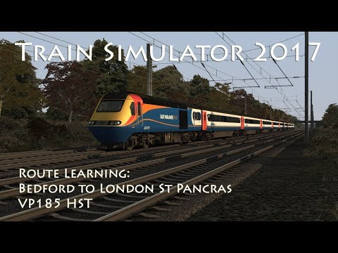 Train Simulator 2017 - Route Learning: Bedford to London St Pancras (VP185 HST)