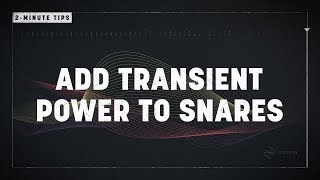 2-Minute Tips: Add Transient Power to Snares