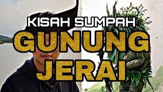 #10 KISAH SUMPAH GUNUNG JERAI