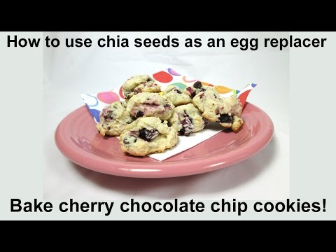 How To Use Chia Seeds as an Egg Replacer to Bake Cherry Chocolate Chip Cookies