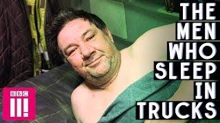 The Men Who Sleep In Trucks