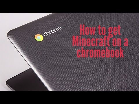 How to get Minecraft on a Chromebook
