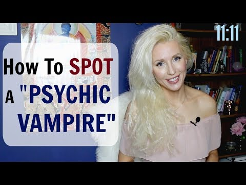 How To SPOT an ENERGY VAMPIRE Fast and PROTECT from Psychic Attacks