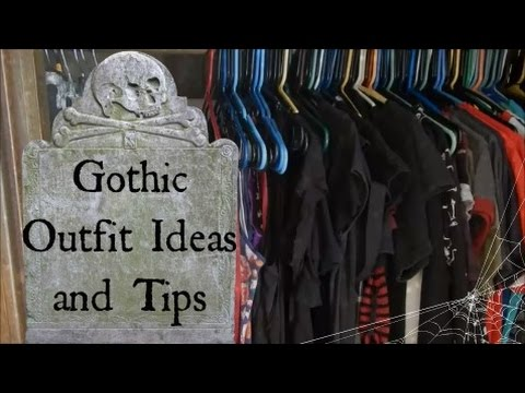Gothic Outfit Ideas and Tips