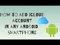 How to add icloud account in android smartphone