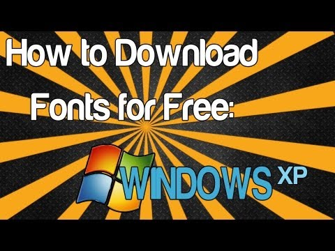 How to Download Fonts for Free: Windows XP