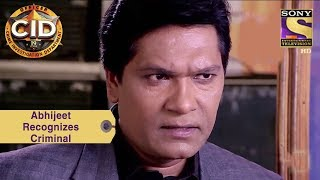 Your Favorite Character | Abhijeet Recognizes The Criminal | CID