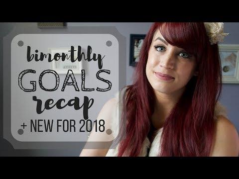 Bimonthly Goals | Recap Nov + Dec 2017 | New Jan + Feb 2018